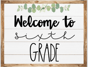 welcome to sixth grade 300x228 - Mrs. Hildreth's Classroom
